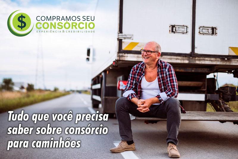 Tudo que você precisa saber sobre consórcio para caminhões